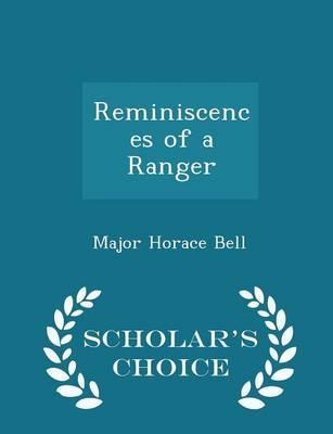 Reminiscences of a Ranger - Scholar's Choice Edition