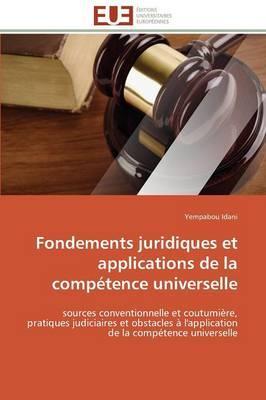Fondements Juridiques et Applications de la Competence Universelle