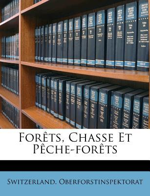Forets, Chasse Et Peche-Forets
