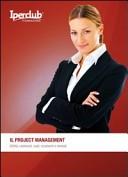 Il project management. Utilità, contenuti, ruoli, strumenti e metodi