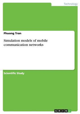 Simulation models of mobile communication networks
