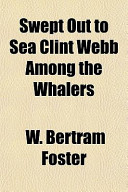 Swept Out to Sea Clint Webb Among the Whalers