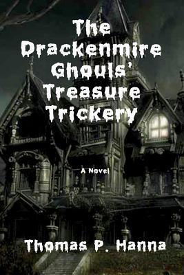 The Drackenmire Ghouls' Treasure Trickery