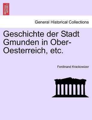 Geschichte der Stadt Gmunden in Ober-Oesterreich, etc. Zweiter Band