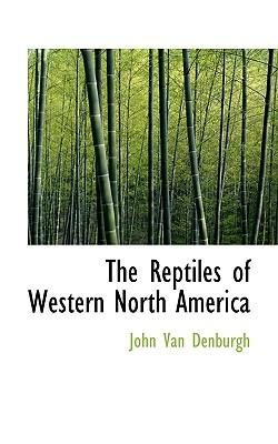 The Reptiles of Western North America