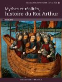 Mythes et réalités, histoire du roi Arthur