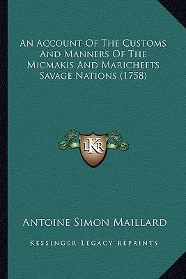 An Account of the Customs and Manners of the Micmakis and Maricheets Savage Nations (1758)
