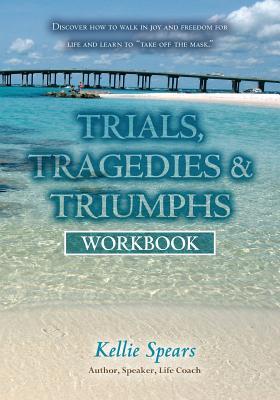 Trials, Tragedies & Triumphs