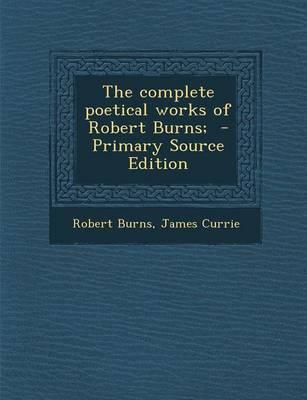 The Complete Poetical Works of Robert Burns