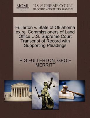 Fullerton V. State of Oklahoma Ex Rel Commissioners of Land Office U.S. Supreme Court Transcript of Record with Supporting Pleadings