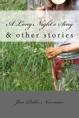 A Long Night's Sing & Other Stories