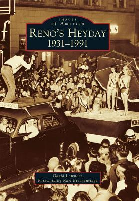 Reno's Heyday, 1931-1991