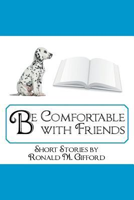 Be Comfortable With Friends