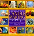 The Encyclopedia of Candlemaking Techniques