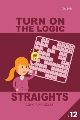 Turn on the Logic Straights 200 Hard Puzzles 9x9