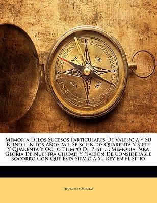 Memoria Delos Sucesos Particulares De Valencia Y Su Reino