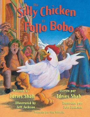 The Silly Chicken -- El pollo bobo