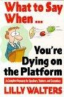 What to Say When...You're Dying on the Platform