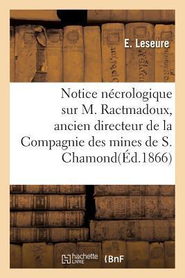 Notice Necrologique Sur M. Ractmadoux, Ancien Directeur de Compagnie Des Mines de S. Chamond. Signe