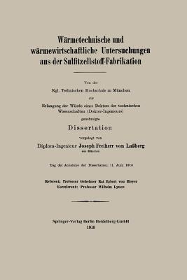 Wärmetechnische Und Wärmewirtschaftliche Untersuchungen Aus Der Sulfitzellstoff-fabrikation