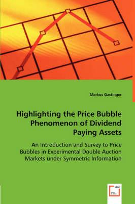 Highlighting the Price Bubble Phenomenon of Dividend Paying Assets