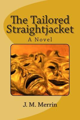 The Tailored Straightjacket