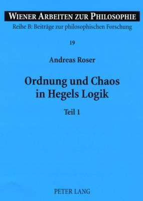 Ordnung Und Chaos in Hegels Logik