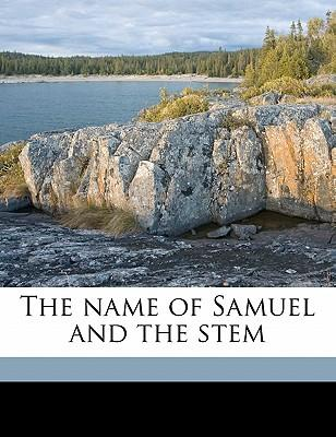 The Name of Samuel and the Stem