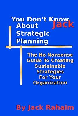 You Don't Know Jack About Strategic Planning