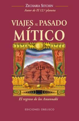 Viajes al pasado mitico / Journeys to the Mythical Past