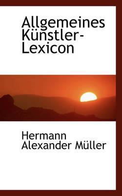 Allgemeines Kunstler-lexicon