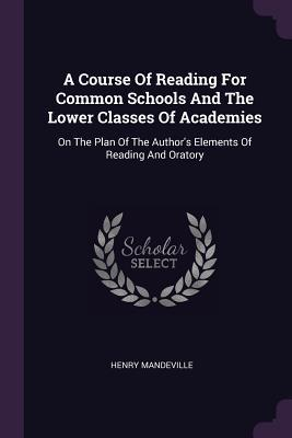 A Course of Reading for Common Schools and the Lower Classes of Academies