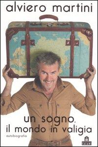 Un sogno, il mondo in valigia