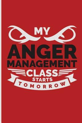 My Anger Management Class Starts Tomorrow