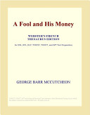 A Fool and His Money (Webster's French Thesaurus Edition)