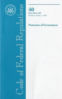 Code of Federal Regulations, Title 40, Protection of Environment, Pt. 266-269, Revised as of July 1, 2010