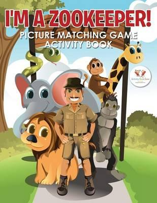 I'm a Zookeeper! Picture Matching Game Activity Book