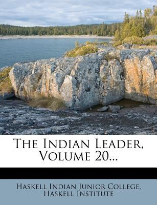 The Indian Leader, Volume 20.