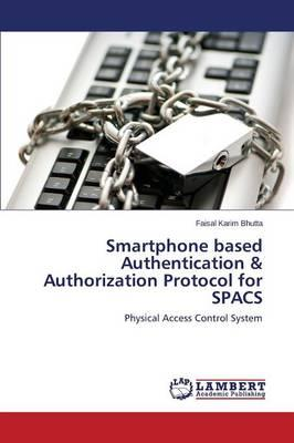 Smartphone based Authentication & Authorization Protocol for SPACS