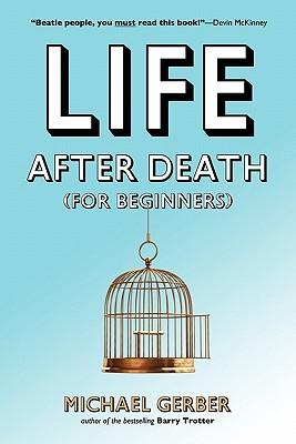 Life After Death for Beginners