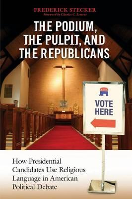The Podium, the Pulpit, and the Republicans