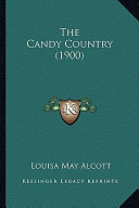 The Candy Country (1900) the Candy Country (1900)