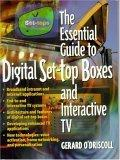The Essential Guide to Digital Set Top Boxes and Interactive TV