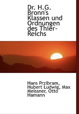 Dr. H.G. Bronn's Klassen Und Ordnungen Des Thier-Reichs