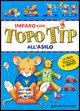 Imparo con Topo Tip. All'asilo