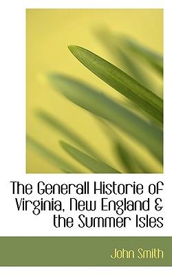 The Generall Historie of Virginia, New England & the Summer Isles