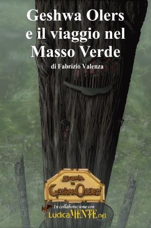 Geshwa Olers e il viaggio nel Masso Verde