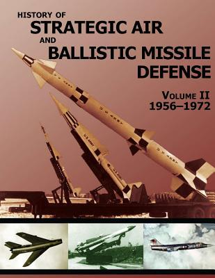 History of Strategic Air and Ballistic Missile Defense 1956-1972