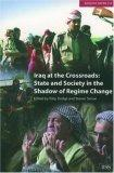 Iraq at the Crossroads -- State and Society in the Shadow of Regime