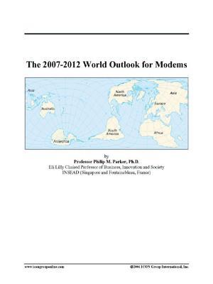 The 2007-2012 World Outlook for Modems